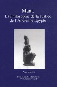 Anna Mancini - Maat, la philosophie de la justice de l'Ancienne Egypte.
