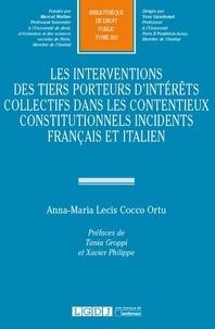 Anna-Maria Lecis Cocco Ortu - Les interventions des tiers porteurs d'intérêts collectifs dans les contentieux constitutionnels incidents français et italien - Etude sur l'élargissement du débat contradictoire dans un contentieux constitutionnel concret et objectif.