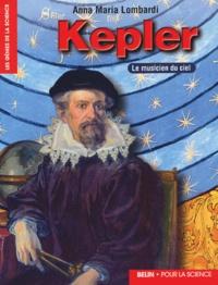 Anna-Maria Lombardi - Kepler - Le musicien du ciel.