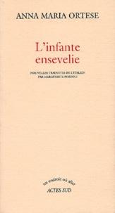 Anna-Maria Ortese - L'infante ensevelie.