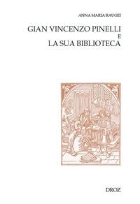 Anna Maria Raugei - Gian Vincenzo Pinelli e la sua biblioteca.