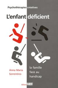 Anna-Maria Sorrentino - L'enfant déficient - La famille face au handicap.
