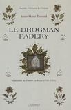 Anna-Marie Touzard - Le Drogman Padery - Emissaire de France en Perse (1719-1925).