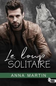 Anna Martin et Mylène Régnier - Le loup solitaire.