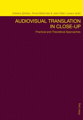 Anna Matamala et Adriana Serban - Audiovisual Translation in Close-Up - Practical and Theoretical Approaches.