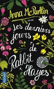 Anna McPartlin - Les derniers jours de Rabbit Hayes.