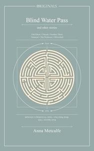 Anna Metcalfe - Blind Water Pass - A John Murray Original.