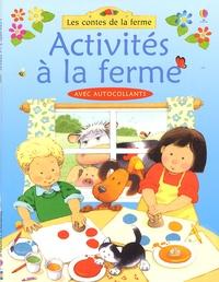 Anna Milbourne - Activités à la ferme.