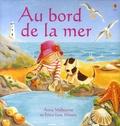 Anna Milbourne - Au bord de la mer.