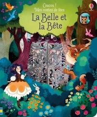 Anna Milbourne - La Belle et la Bête.