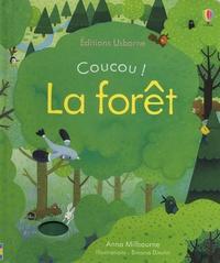 La forêt - Anna Milbourne |