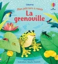 Anna Milbourne et Rossella Trionfetti - La grenouille.