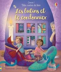 Anna Milbourne et Jessica Knight - Les lutins et le cordonnier.