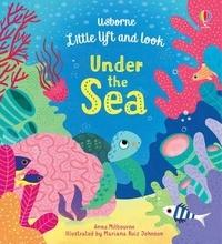 Livres gratuits à télécharger doc Little Lift and Look Under the Sea MOBI FB2 CHM par Anna Milbourne, Mariana Ruiz Johnson en francais 9781474952965