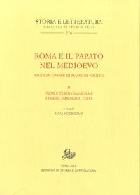 Anna Modigliani - Roma e il papato nel Medioevo - II : Primi e tardi umanesimi : uomini, immagini, testi.