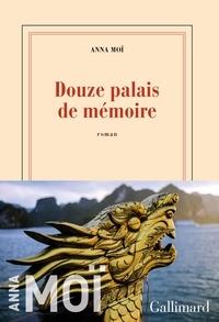 Anna Moï - Douze palais de mémoire.