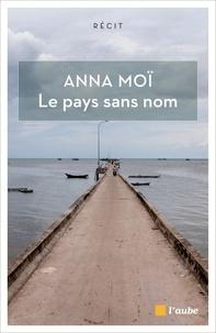 Anna Moï - Le pays sans nom - Déambulations avec Marguerite Duras.
