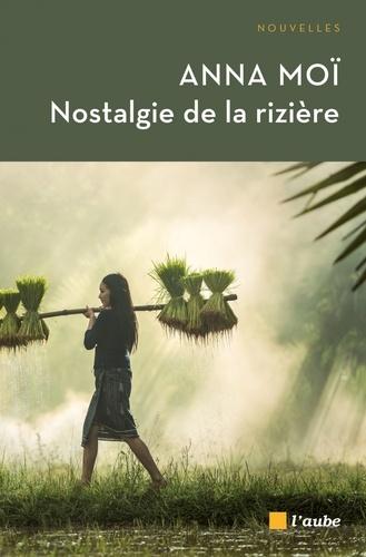 Anna Moï - Nostalgie de la rivière.