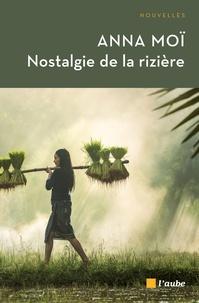 Anna Moï - Nostalgie de la rizière.