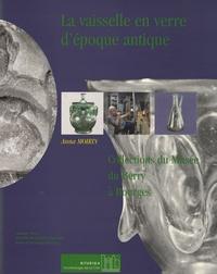 Anna Moirin - La vaisselle en verre d'époque antique - Collections du Musée du Berry à Bourges.