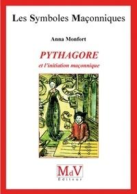 Anna Monfort - N.37 Pythagore et l'initiation maçonnique.