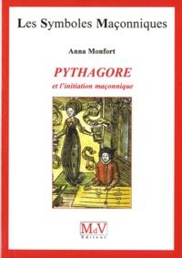 Anna Monfort - Pythagore et l'initiation maçonnique.