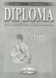 Anna Moni et Maria-Angela Rapacciuolo - Diploma di lingua italiana - Chiavi.