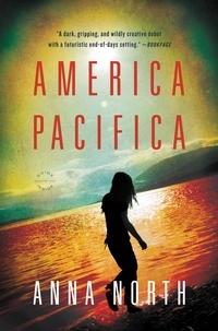 Anna North - America Pacifica - A Novel.