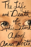 Anna North - The Life and Death of Sophie Stark.
