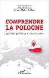 Anna Paczesniak et Jean-Michel De Waele - Comprendre la Pologne - Société, politique et institutions.