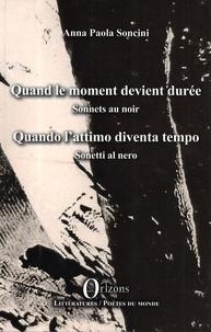 Anna Paola Soncini - Quand le moment devient durée - Sonnets au noir.