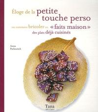 """Anna Pavlowitch - Eloge de la petite touche perso - Ou comment bricoler en """"faits maison"""" des plats déjà cuisinés."""