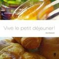 Anna Pavlowitch - Vive le petit déjeuner ! - Ou comment se réapproprier les bons moments de la vie.
