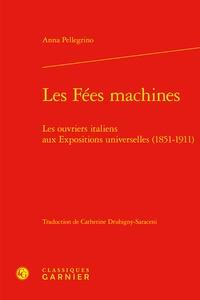 Goodtastepolice.fr Les Fées machines - Les ouvriers italiens aux Expositions universelles (1851-1911) Image