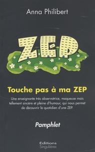 Anna Philibert - Touche pas à ma ZEP - Pamphlet.