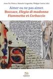 Anna Pia Filotico et Manuele Gragnolati - Aimer ou ne pas aimer - Boccace, Elegia di madonna, Fiammetta et Corbaccio.