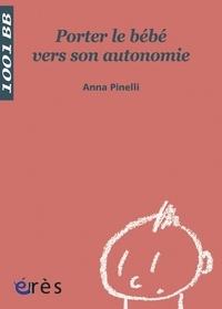 Anna Pinelli - Porter le bébé vers son autonomie.