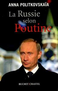 Anna Politkovskaïa - La Russie selon Poutine.