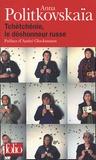 Anna Politkovskaïa - Tchétchénie, le déshonneur russe.