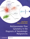 Anna Porwit et Marie-Christine Bené - Multiparameter Flow Cytometry in the Diagnosis of Hematologic Malignancies.