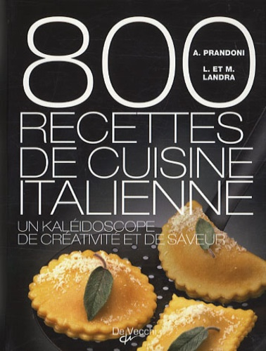 Anna Prandoni et Laura Landra - 800 recettes de cuisine italienne.
