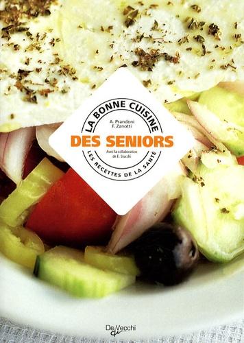 Anna Prandoni et Francesca Zanotti - La bonne cuisine des seniors.