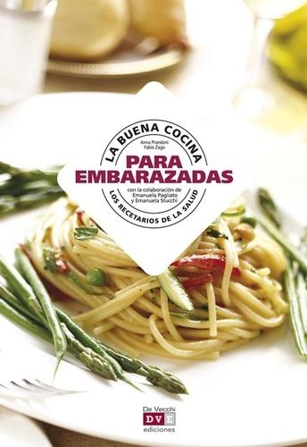 Anna Prandoni et Fabio Zago - La buena cocina para la embarazadas.
