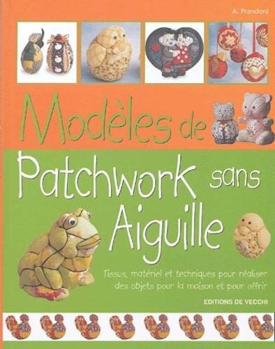 Anna Prandoni - Modèles de patchwork sans aiguille.