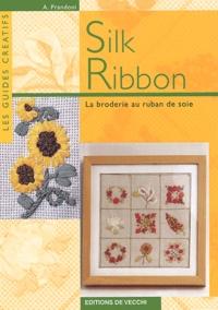 Anna Prandoni - Silk Ribbon - La broderie au ruban de soie.