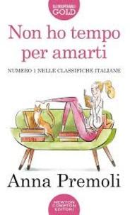 Anna Premoli - Non ho tempo per amarti.