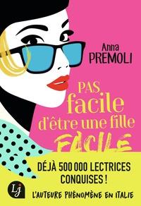 Anna Premoli - Pas facile d'être une fille facile.