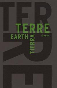 Anna Proenza et Dorothée Lagard - La Terre / The Earth / La Tierra - Libre anthologie artistique et littéraire autour de la Terre - Edition français-anglais-espagnol.