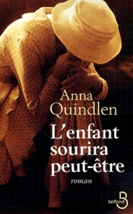 Anna Quindlen - L'enfant sourira peut-être.