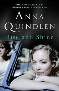 Anna Quindlen - Rise and Shine.